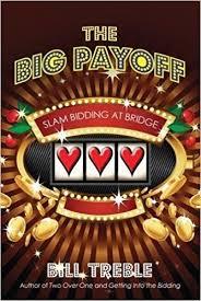 The Big Payoff - Slam Bidding - Great Bridge Links