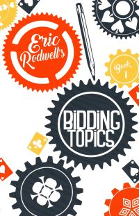 Eric Rodwell's Bidding Topics - Book 1